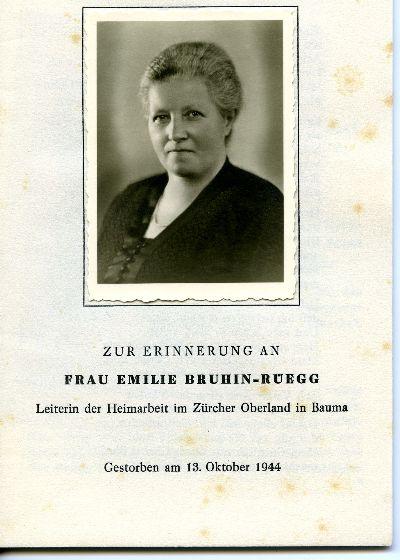 Zur Erinnerung an Frau Emilie Bruhin-Rüegg, Leiterin der Heimarbeit Zürcher Oberland